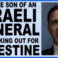 An honest Jew, son of a Zionist General, tells the Real Truth about Israel