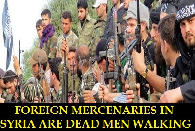FOREIGN MERCENARIES IN SYRIA ARE DEAD MEN WALKING-222