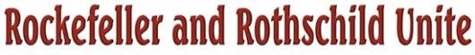 rockefeller_rothschild_unite_header
