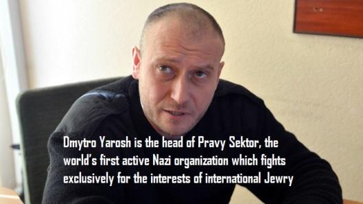 Dmytro Yarosh-Pravy Sektor-Nazi fighting for international Jewry