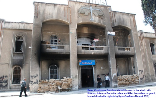 Daraa, Courthouse, from here started the riots: in the attack, with firearms, rioters set fire to the palace and killed the soldiers on guard, burned alive inside ~ (photo by SyrianFreePress.Network 2012)