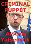 Arseniy Yatsenyuk scam-criminal-puppet