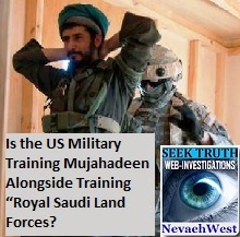 "Is the US Military Training Mujahadeen Alongside Training ""Royal Saudi Land Forces?"""