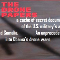 """The """"Drone Papers"""", the """"Assassination Complex"""", the """"Kill Chain"""": provided by a whistleblower, a cache of secret documents detailing the inner workings of the U.S. military's assassination program in Afghanistan, Yemen, and Somalia ~ An unprecedented glimpse into Obama's drone wars"""