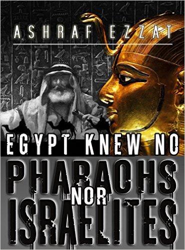 egypt-knew-no-pharaohs-nor-israelites