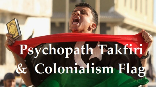 Psychopath_Takfir_with_Colonial_Flag