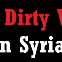 The Dirty War on Syria: Behind the Headlines
