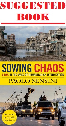 Sowing Chaos: Libya in the Wake of Humanitarian Intervention